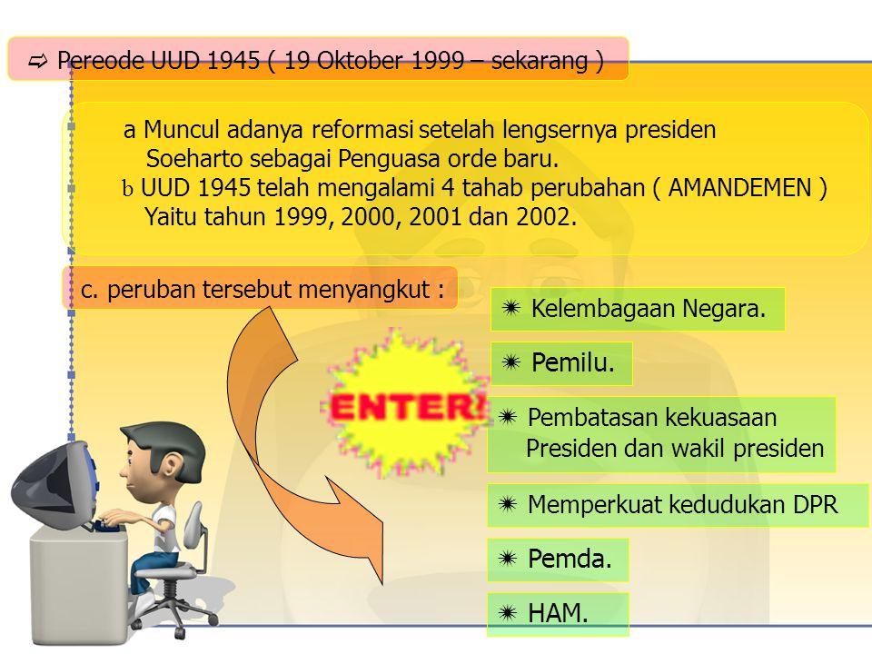  Pereode UUD 1945 ( 19 Oktober 1999 – sekarang )