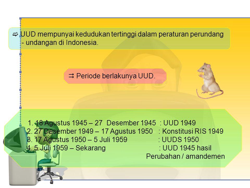  UUD mempunyai kedudukan tertinggi dalam peraturan perundang