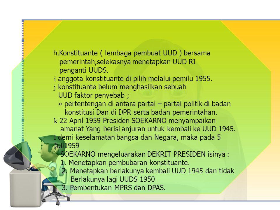 h.Konstituante ( lembaga pembuat UUD ) bersama
