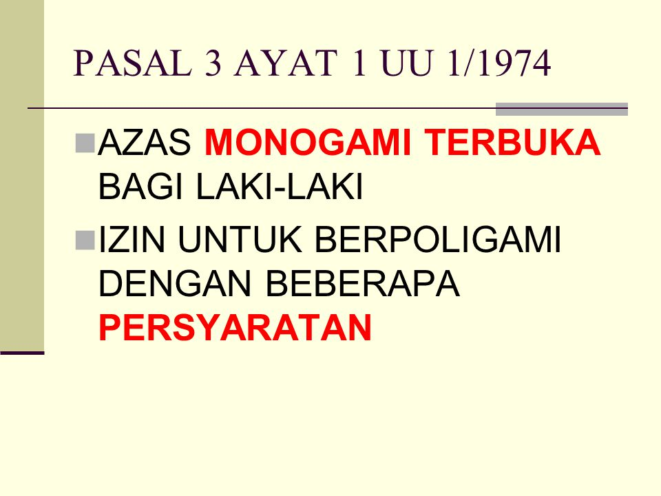PASAL 3 AYAT 1 UU 1/1974 AZAS MONOGAMI TERBUKA BAGI LAKI-LAKI