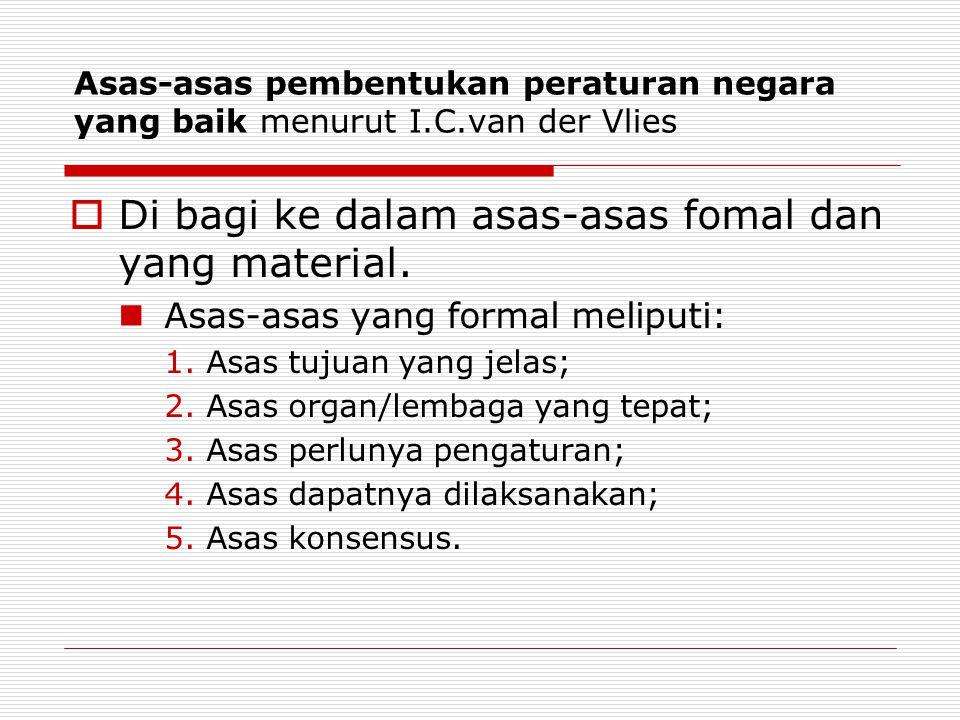 Di bagi ke dalam asas-asas fomal dan yang material.