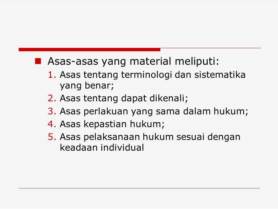 Asas-asas yang material meliputi: