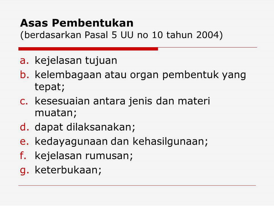 Asas Pembentukan (berdasarkan Pasal 5 UU no 10 tahun 2004)
