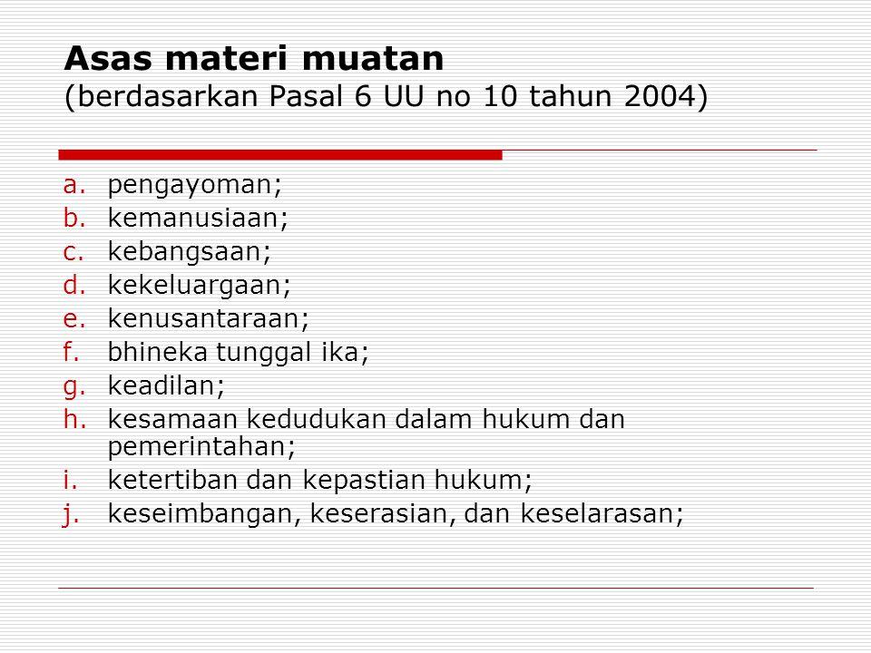 Asas materi muatan (berdasarkan Pasal 6 UU no 10 tahun 2004)