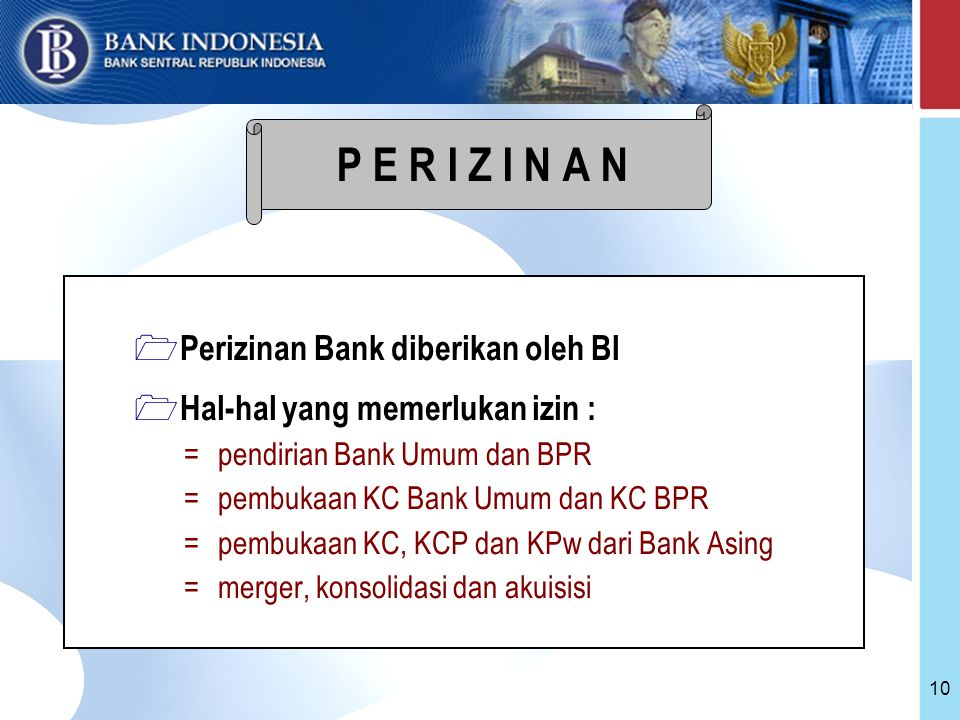 P E R I Z I N A N Perizinan Bank diberikan oleh BI
