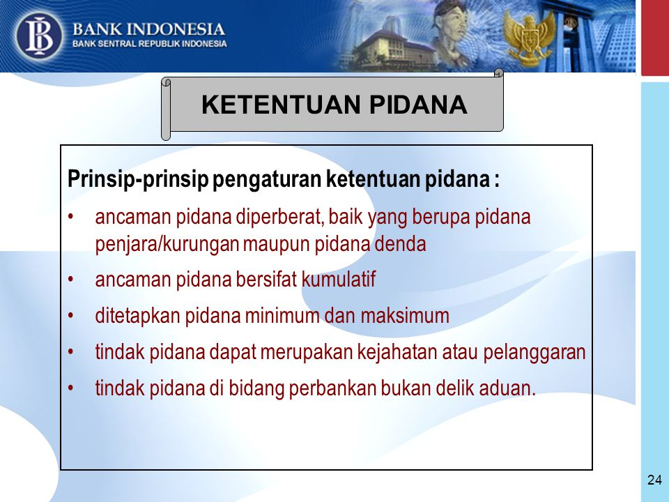 KETENTUAN PIDANA Prinsip-prinsip pengaturan ketentuan pidana :