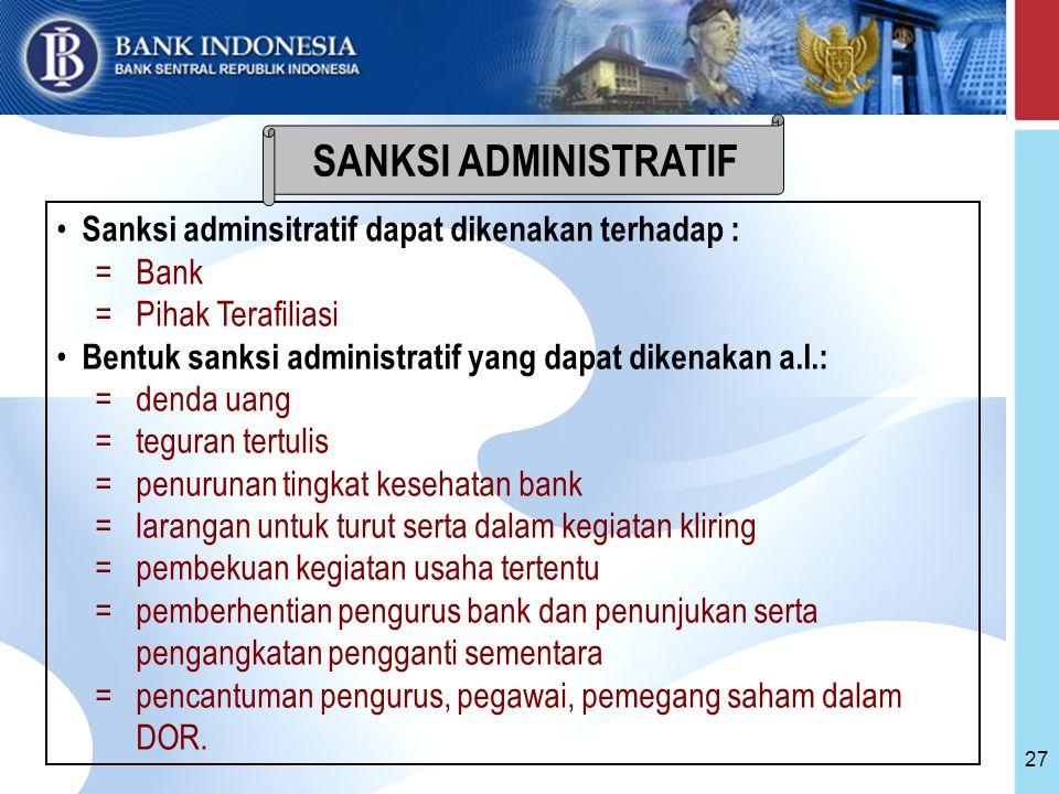 SANKSI ADMINISTRATIF Sanksi adminsitratif dapat dikenakan terhadap :