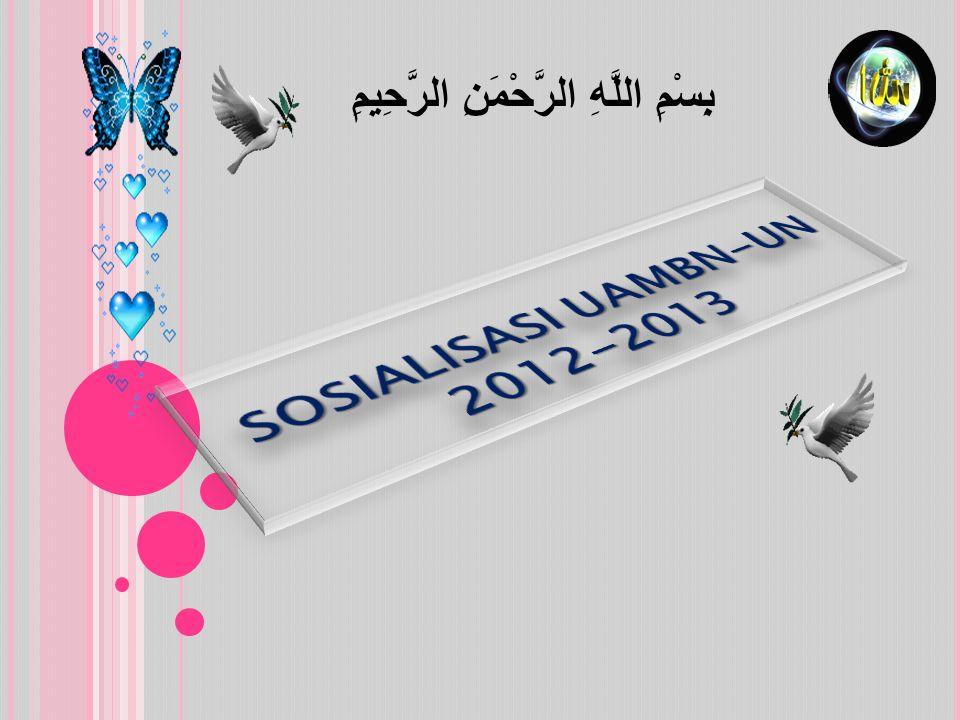 SOSIALISASI UAMBN-UN 2012-2013
