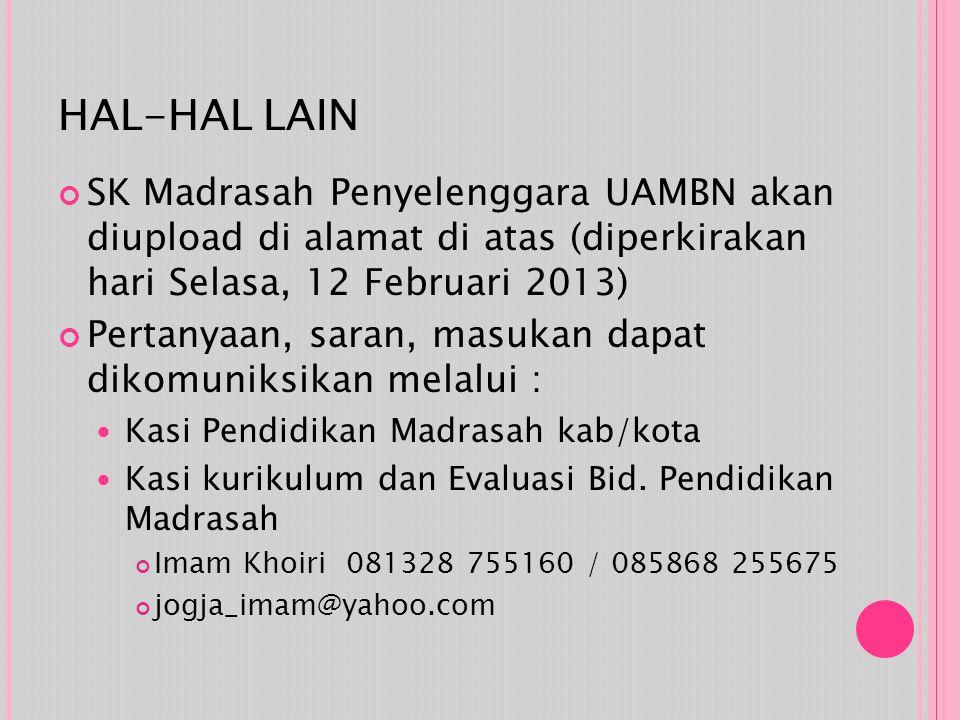 HAL-HAL LAIN SK Madrasah Penyelenggara UAMBN akan diupload di alamat di atas (diperkirakan hari Selasa, 12 Februari 2013)