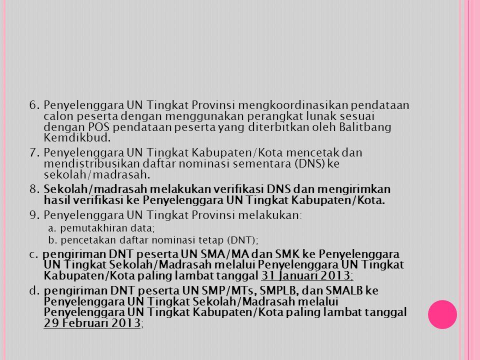 9. Penyelenggara UN Tingkat Provinsi melakukan: