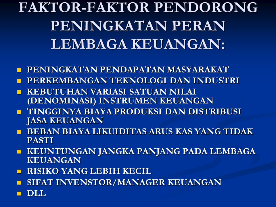 FAKTOR-FAKTOR PENDORONG PENINGKATAN PERAN LEMBAGA KEUANGAN: