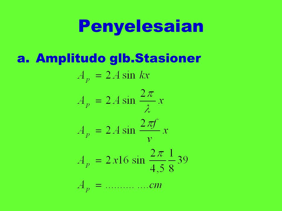 Penyelesaian Amplitudo glb.Stasioner