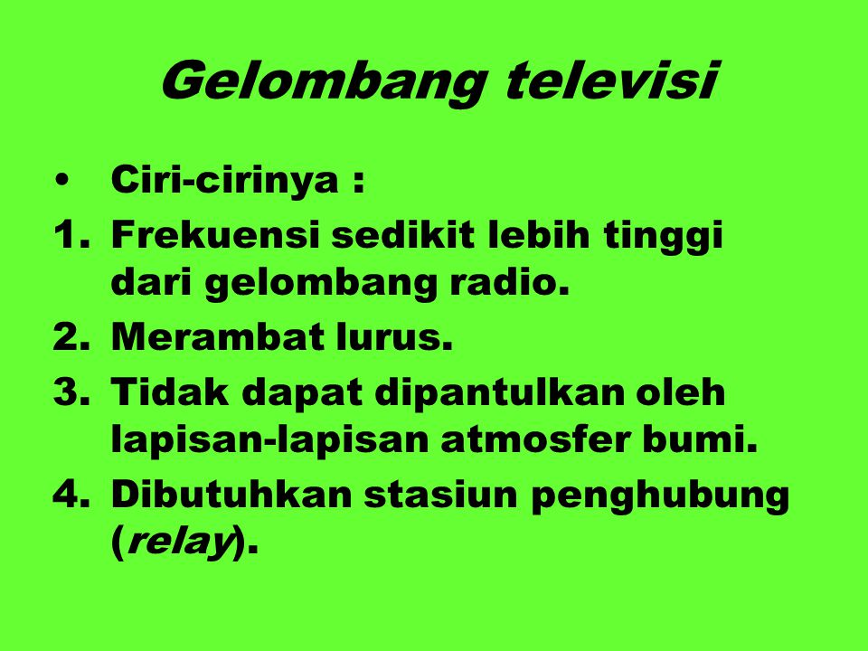 Gelombang televisi Ciri-cirinya :