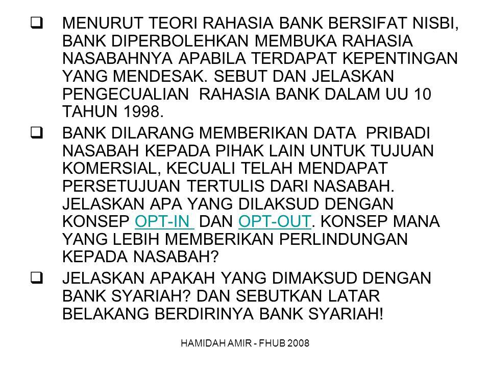 MENURUT TEORI RAHASIA BANK BERSIFAT NISBI, BANK DIPERBOLEHKAN MEMBUKA RAHASIA NASABAHNYA APABILA TERDAPAT KEPENTINGAN YANG MENDESAK. SEBUT DAN JELASKAN PENGECUALIAN RAHASIA BANK DALAM UU 10 TAHUN 1998.