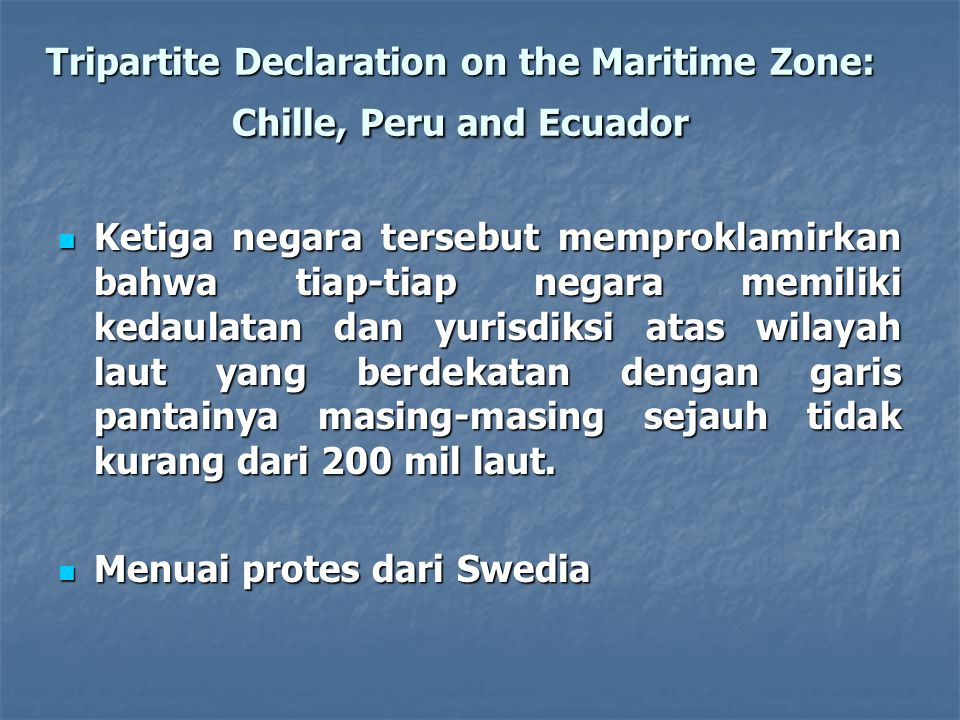 Tripartite Declaration on the Maritime Zone: Chille, Peru and Ecuador
