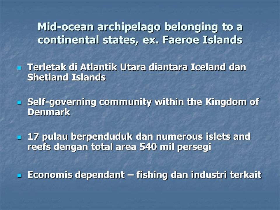 Mid-ocean archipelago belonging to a continental states, ex