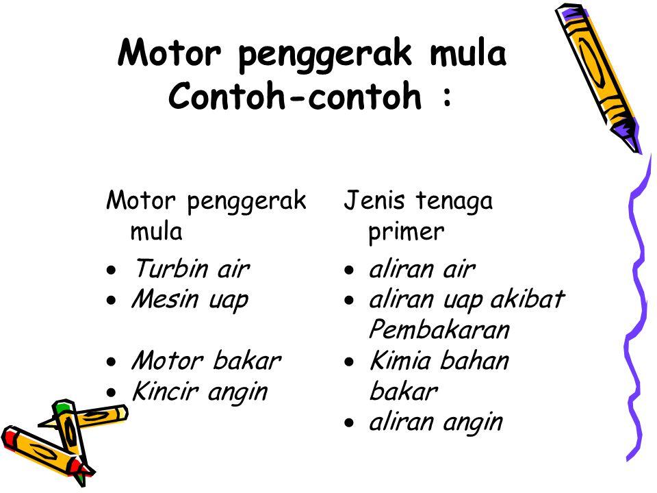 Motor penggerak mula Contoh-contoh :