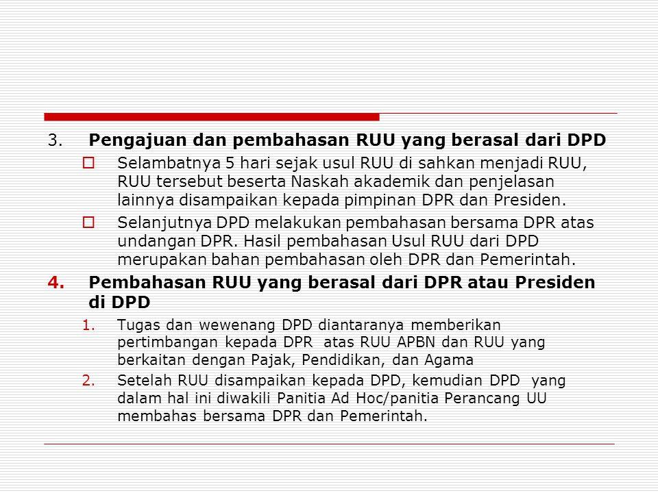 3. Pengajuan dan pembahasan RUU yang berasal dari DPD