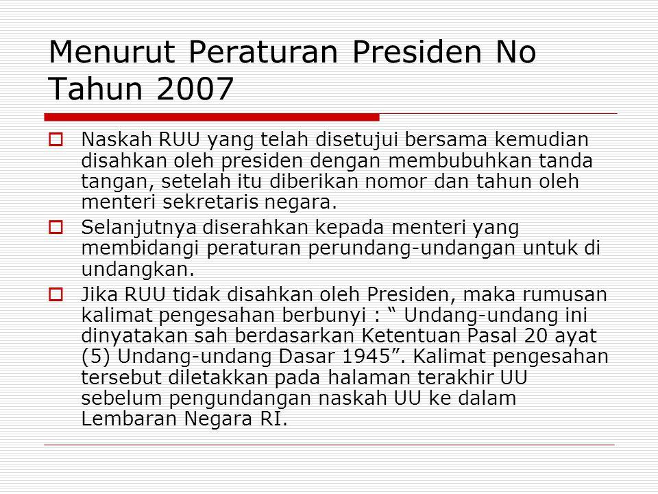 Menurut Peraturan Presiden No Tahun 2007