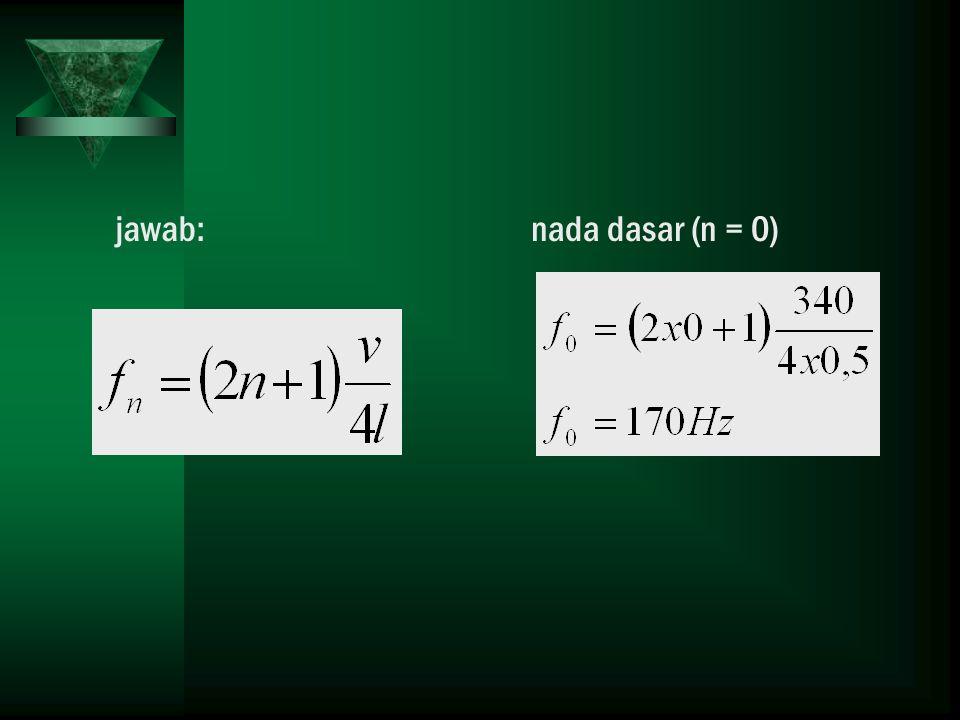 jawab: nada dasar (n = 0)