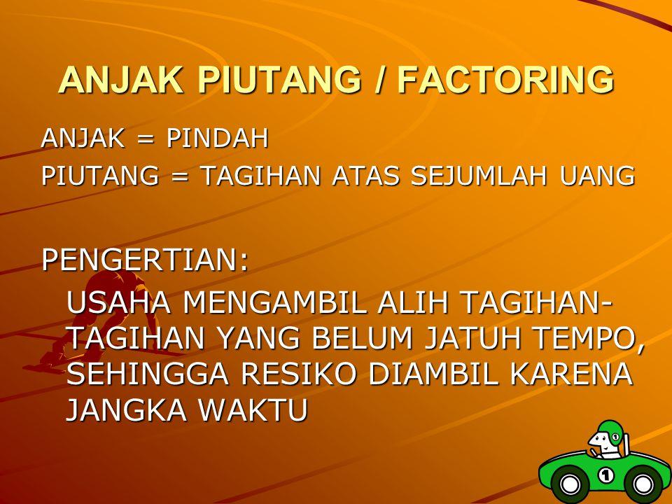 ANJAK PIUTANG / FACTORING