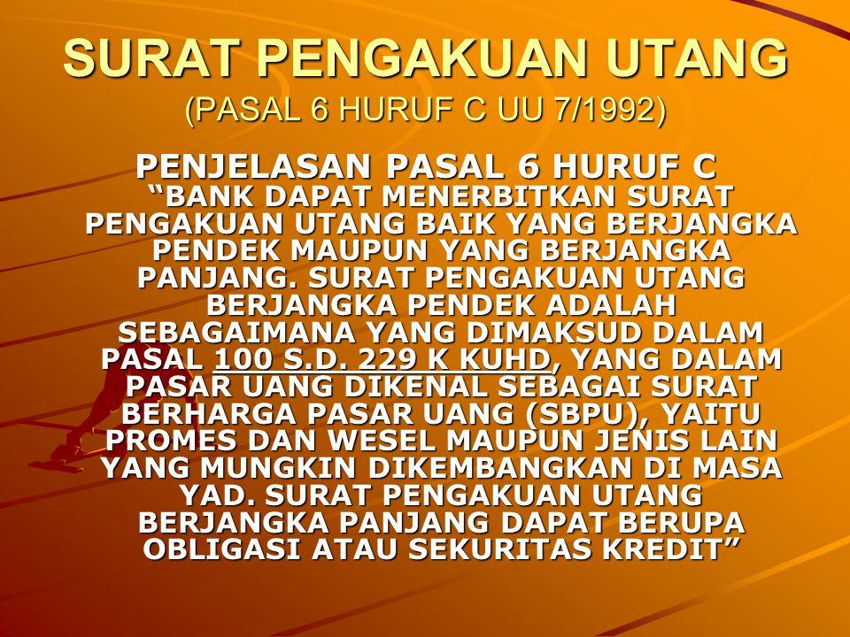 SURAT PENGAKUAN UTANG (PASAL 6 HURUF C UU 7/1992)