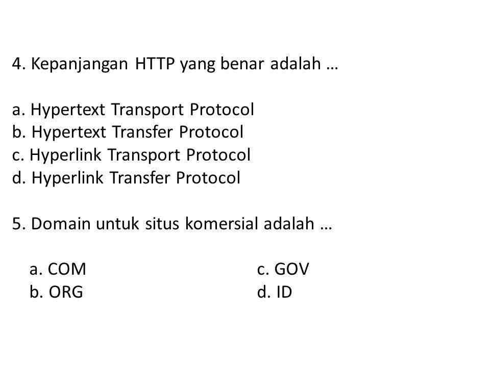 4. Kepanjangan HTTP yang benar adalah …. a