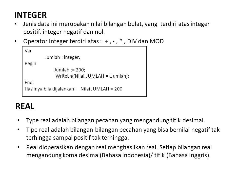 INTEGER Jenis data ini merupakan nilai bilangan bulat, yang terdiri atas integer positif, integer negatif dan nol.