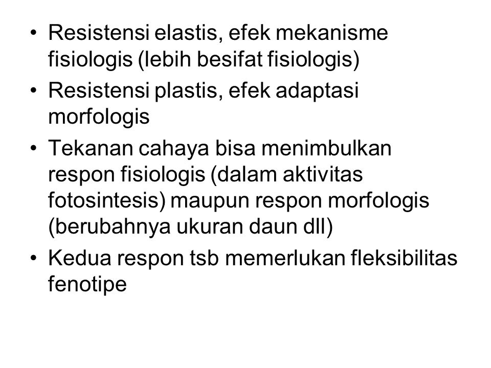Resistensi elastis, efek mekanisme fisiologis (lebih besifat fisiologis)