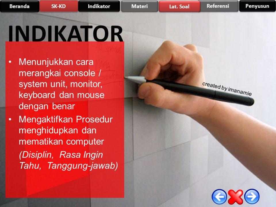 INDIKATOR Menunjukkan cara merangkai console / system unit, monitor, keyboard dan mouse dengan benar.