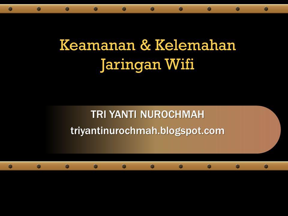Keamanan & Kelemahan Jaringan Wifi