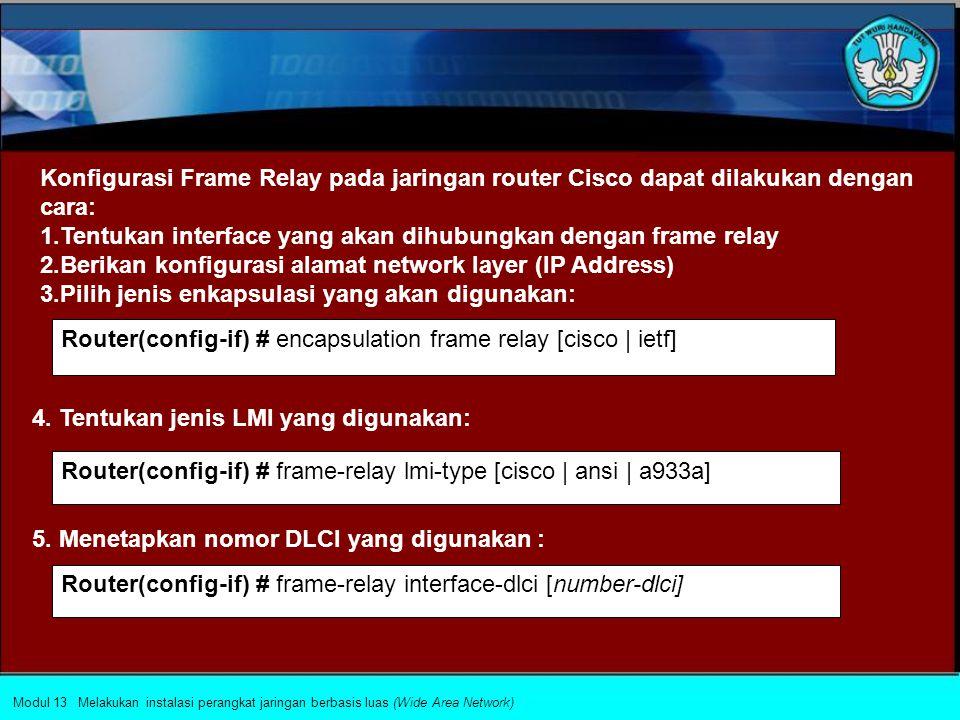 Tentukan interface yang akan dihubungkan dengan frame relay