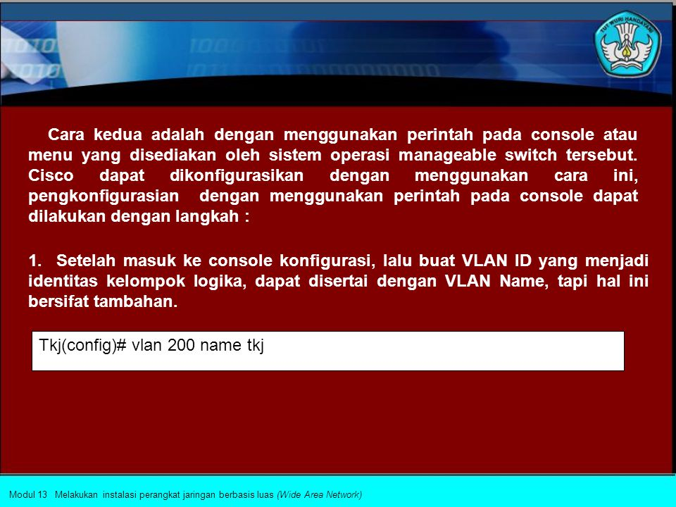Tkj(config)# vlan 200 name tkj