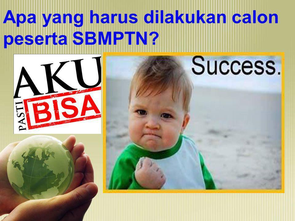 Apa yang harus dilakukan calon peserta SBMPTN