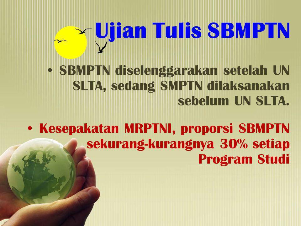 Ujian Tulis SBMPTN SBMPTN diselenggarakan setelah UN SLTA, sedang SMPTN dilaksanakan sebelum UN SLTA.