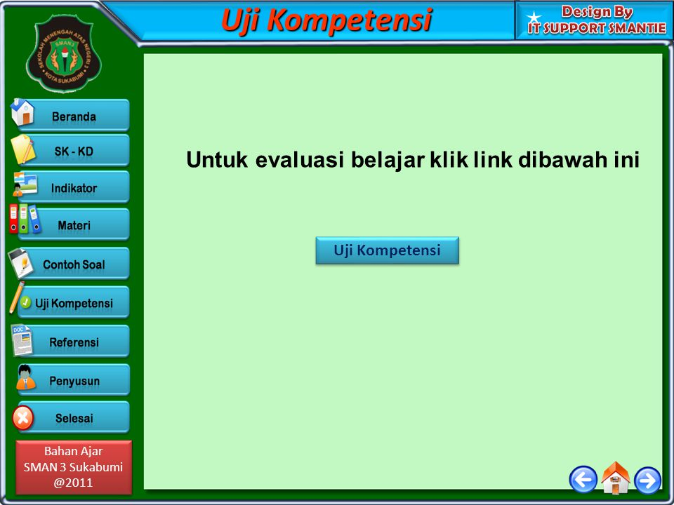 Uji Kompetensi Untuk evaluasi belajar klik link dibawah ini