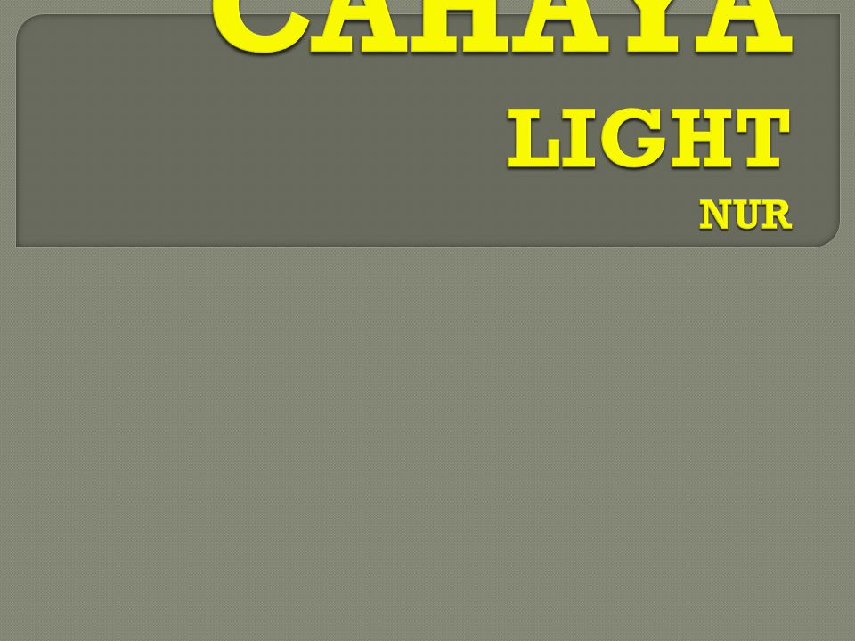 CAHAYA LIGHT NUR
