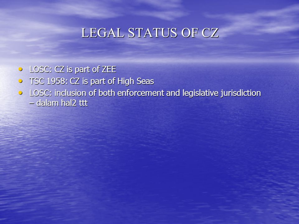 LEGAL STATUS OF CZ LOSC: CZ is part of ZEE