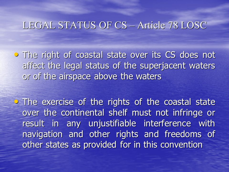 LEGAL STATUS OF CS – Article 78 LOSC