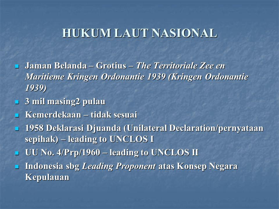 HUKUM LAUT NASIONAL Jaman Belanda – Grotius – The Territoriale Zee en Maritieme Kringen Ordonantie 1939 (Kringen Ordonantie 1939)