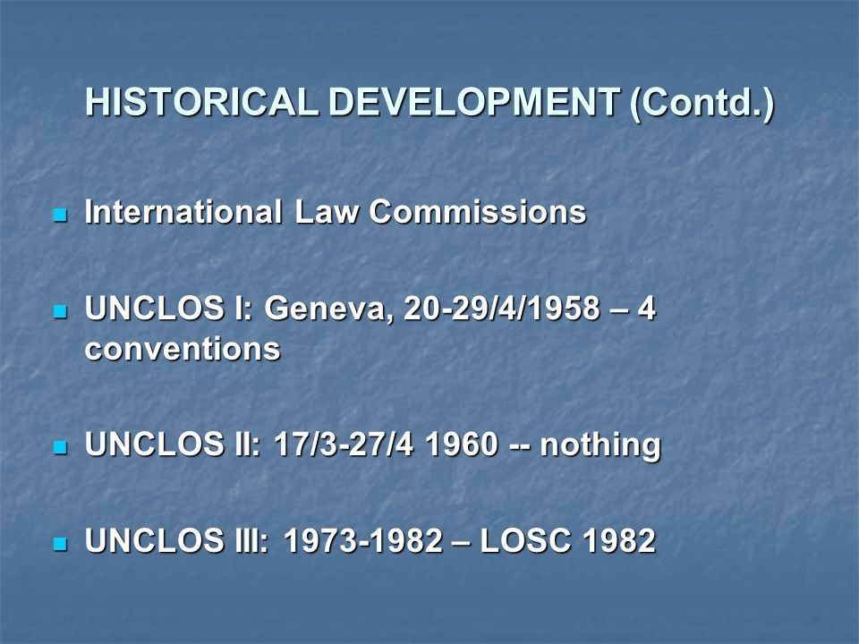 HISTORICAL DEVELOPMENT (Contd.)