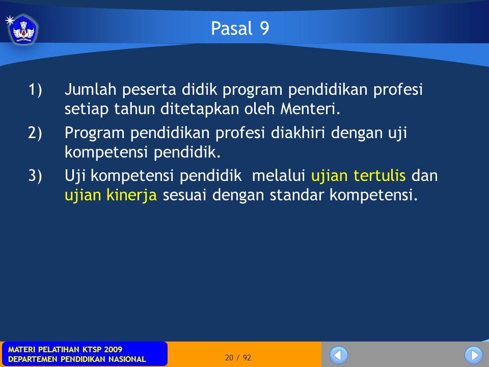Pasal 9 Jumlah peserta didik program pendidikan profesi setiap tahun ditetapkan oleh Menteri.