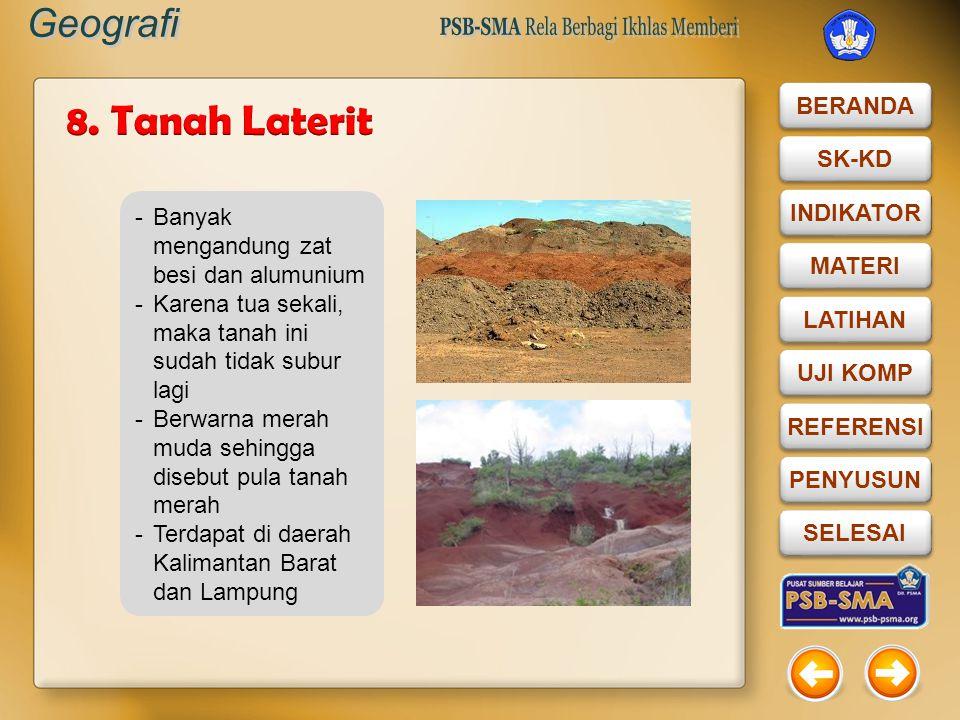 8. Tanah Laterit Banyak mengandung zat besi dan alumunium