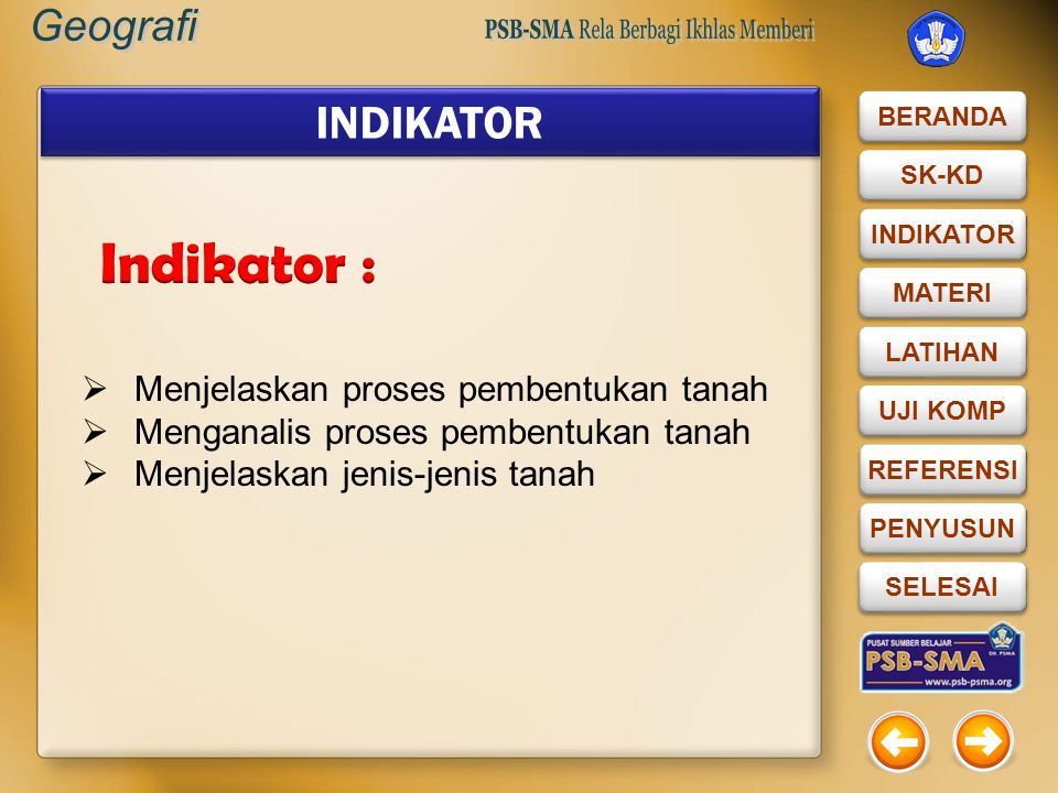 Indikator : INDIKATOR Menjelaskan proses pembentukan tanah