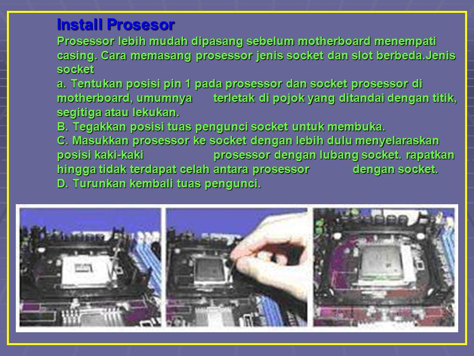 Install Prosesor Prosessor lebih mudah dipasang sebelum motherboard menempati casing.