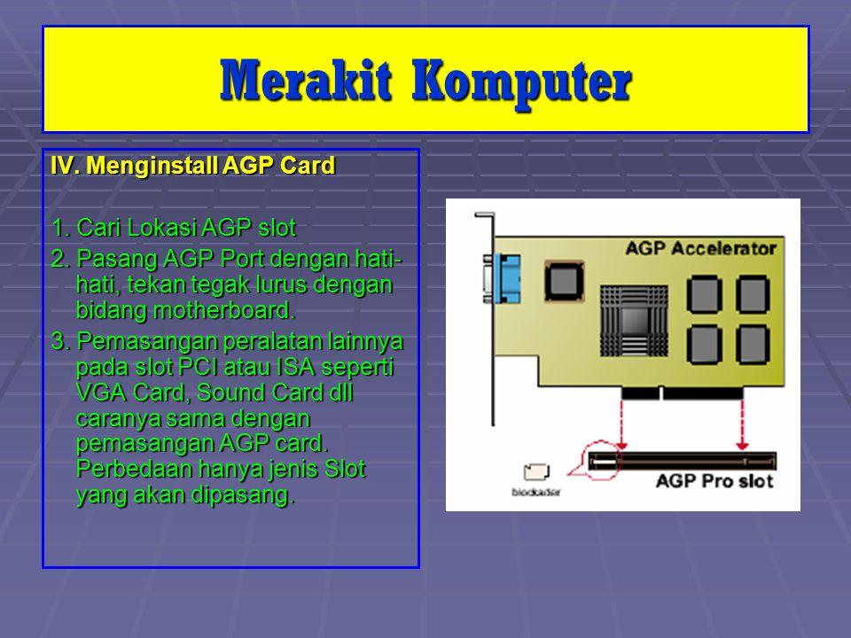 Merakit Komputer IV. Menginstall AGP Card 1. Cari Lokasi AGP slot