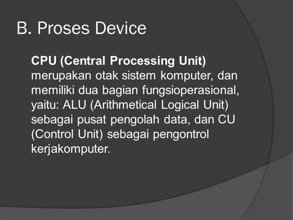 B. Proses Device