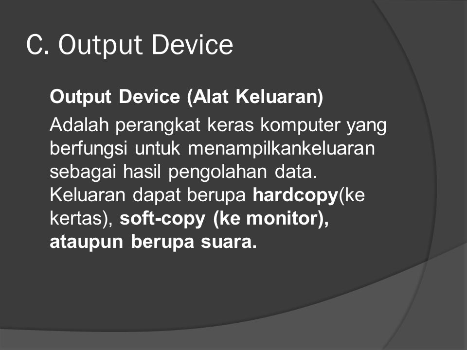 C. Output Device