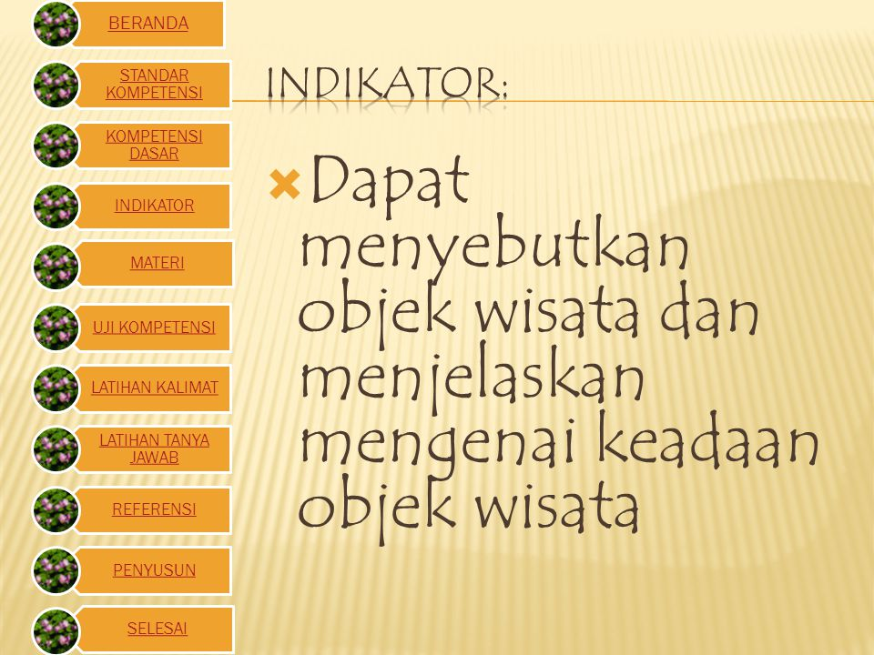 Indikator: Dapat menyebutkan objek wisata dan menjelaskan mengenai keadaan objek wisata