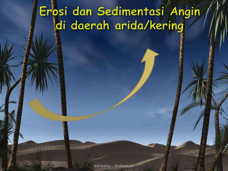Erosi dan Sedimentasi Angin di daerah arida/kering